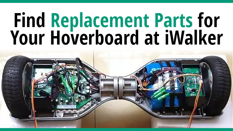 Find Replacements Parts for Your Hoverboard at iWalker